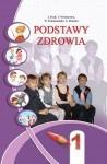 PODSTAWY ZDROWIA Podręcznik dla klasy 1I. Bech, T. Woroncowa, W. Ponomarenko, S. Straszko