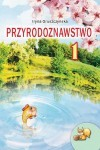 Przyrodoznawstwo Podręcznik dla klasy 1 Iryna Gruszczynska